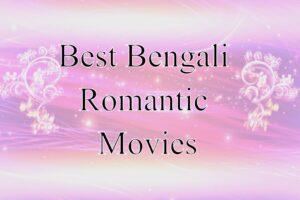Best Bengali Romantic Movies